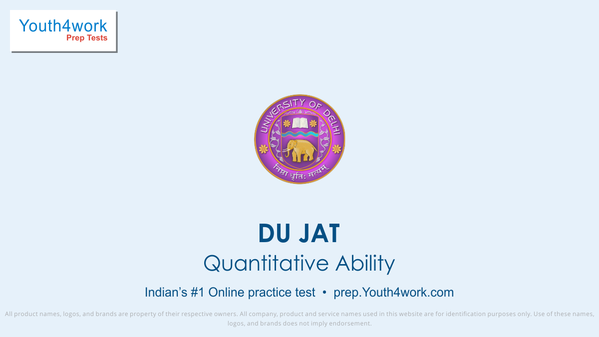 DU JAT, DU JAT colleges, DU JAT courses, DU JAT exam, DU JAT preparation, DU JAT Exam pattern, DU JAT Entrance, DU JAT important topics, DU JAT important questions, DU JAT mock test, DU JAT online test, DU JAT test series, DU JAT question paper, Quantitative ability test