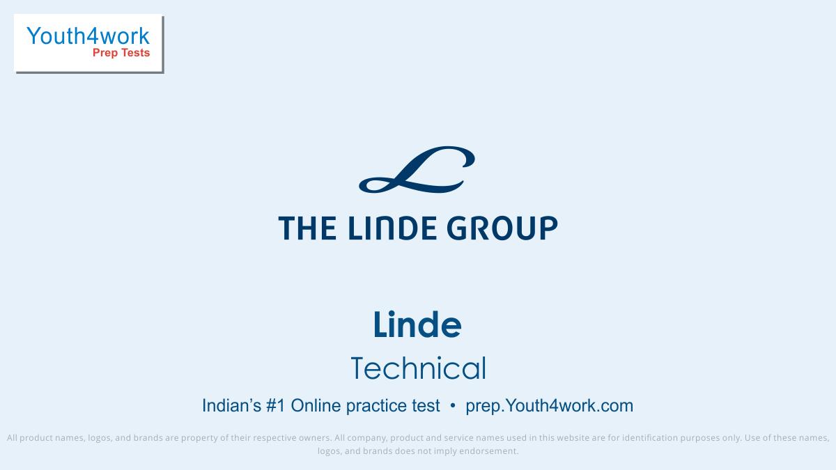 Technical test series, Linda India pvt. ltd., LINDE, LINDE online test, LINDE Recruitment, LINDE company, LINDE Exam, LINDE Practice test, LINDE interview questions, LINDE Practice test, LINDE paper pattern, Linde Exam
