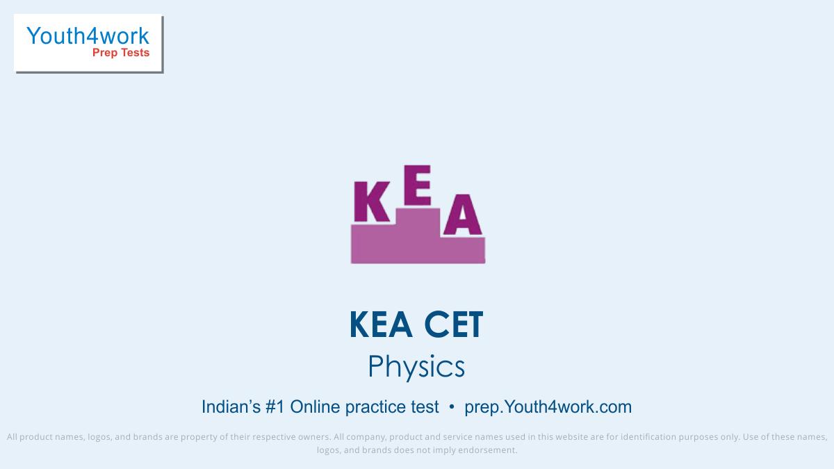 Physics KEA CET Mock Test