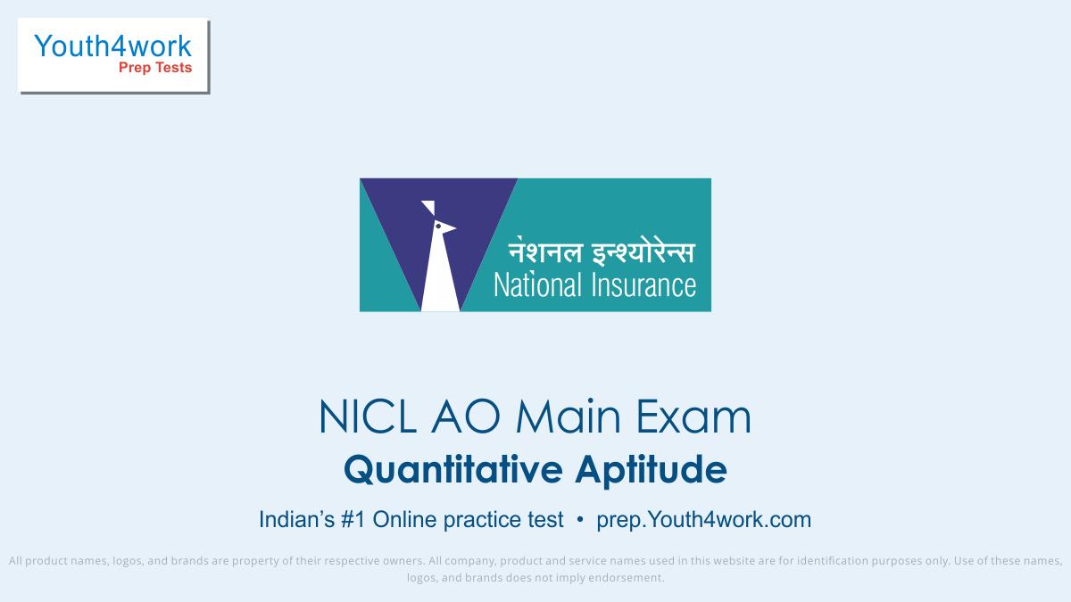NICL AO Main Exam, NICL AO mock test,  NICL AO practice test, NICL AO previous year papers, NICL AO recruitment, NICL AO model test papers, Quantitative Aptitude test series
