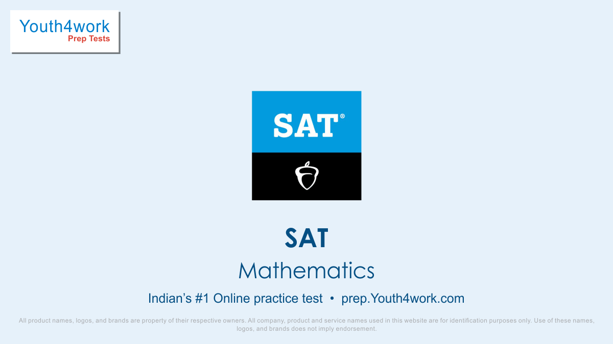 mathematics online preparations, maths questions with solutions, maths mock test series for sat, sat mathematics online preparation test, free online SAT mock test series, best online preparations for SAT, free online sat mathematics quiz, free sat maths practice papers, SAT free online coaching