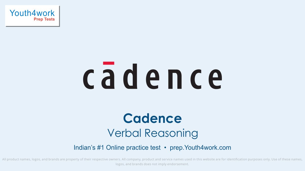 Verbal reasoning test series, Cadence exam, cadence test pattern, CADENCE, cadence company, cadence careers, cadence employees, cadence job, cadence recruitment, cadence placement, cadence preparation, cadence mock test, cadence online test, cadence free test