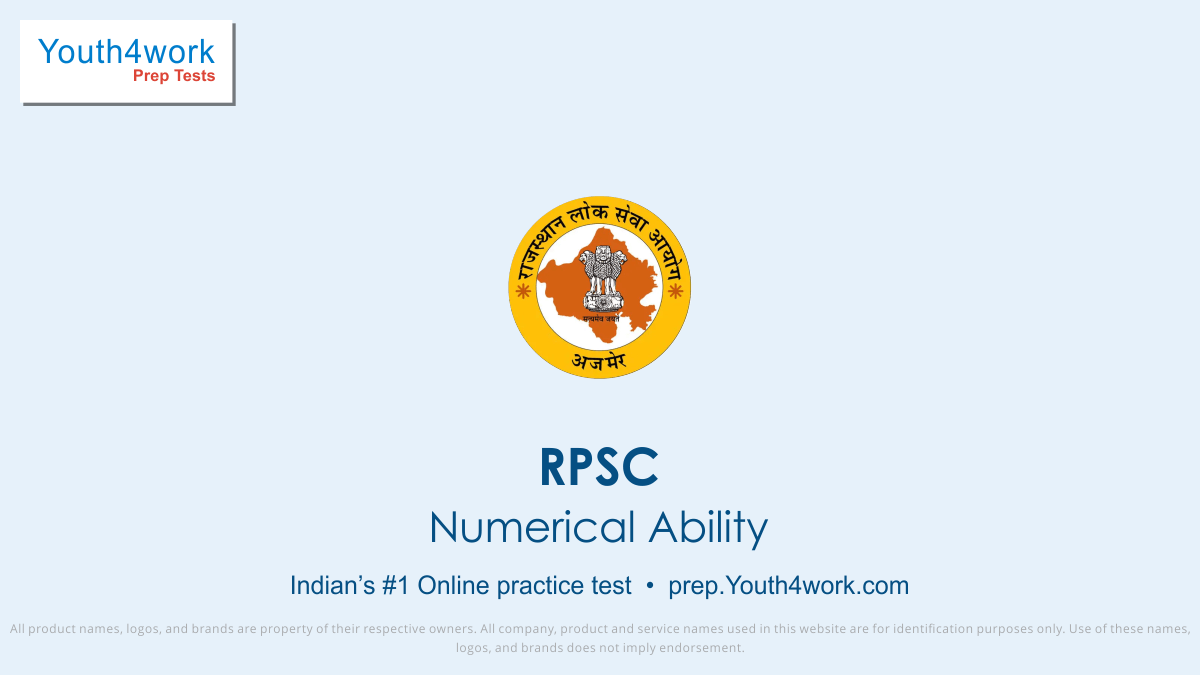 rajasthan public service commission, RPSC, RPSC EXAM, RPSC exam paper, RPSC Previous year paper, RPSC Paper pattern, RPSC Question paper, RPSC Recruitment, RPSC Vacancy, RPSC Online free test, RPSC Mock test, RPSC exam format, Numerical Ability test series
