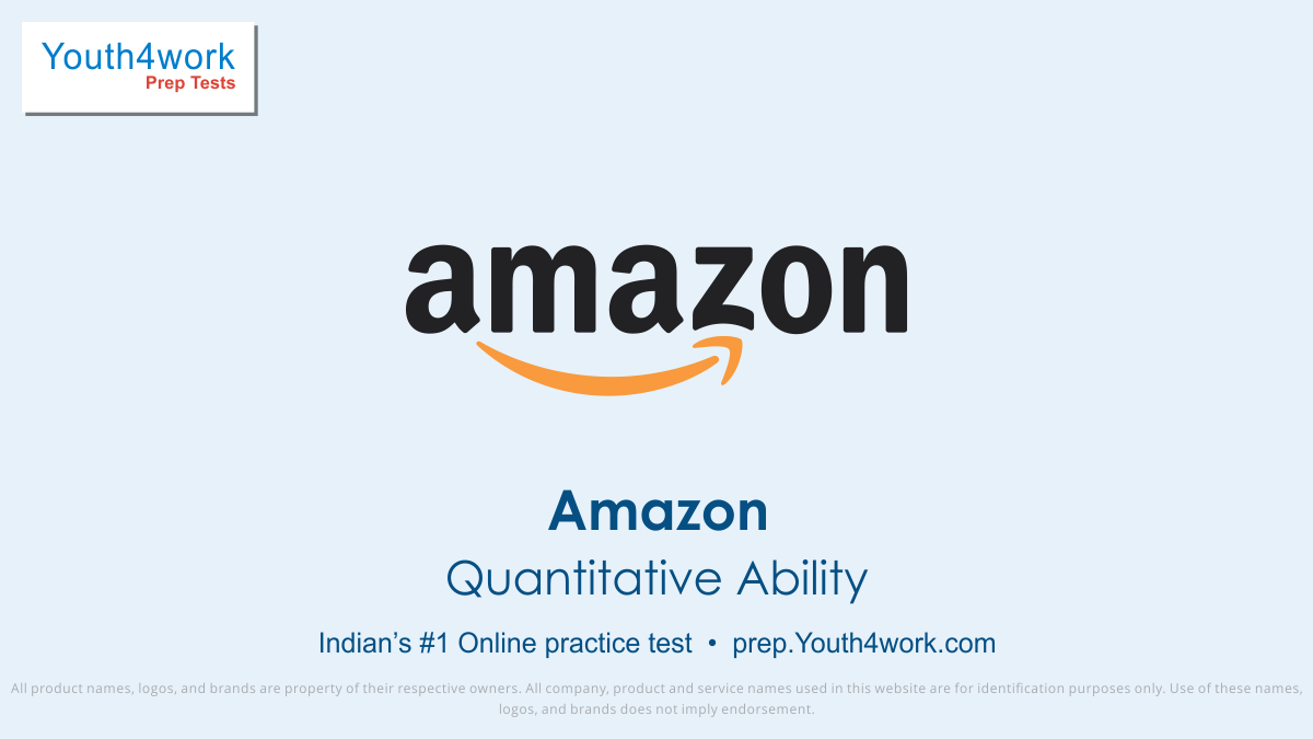 quantitative ability questions, qa online preparation, qa practice tests for amazon placement, qa latest placement papers, qa aptitude preparations for Amazon, Amazon qa Mock Test, Amazon Free qa Online Test, Amazon Practice Test, Amazon Question Bank, Important Questions, Sample Papers