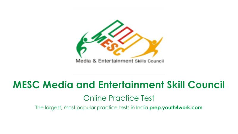 MESC, Media and Entertainment Skill Council, mesc jobs, mesc india, mesc form, mesc qp, mesc full form, mesc, NSDC, National Skill Development Corporation, Skill India, SSC, practice test, NSDC skill test, NSDC training, pmkvy, Rozgar Mela, MSDE, MSQF, Skill Certification, Skill Test, Skill Assessme