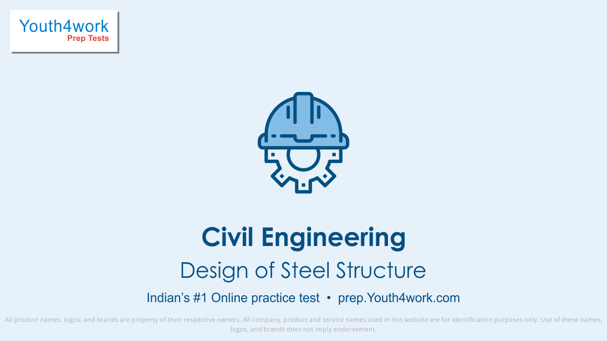 Design of Steel Structure important questions, Design of Steel Structure practice papers, Design of Steel Structure model test papers, free Design of Steel Structure mock test, Design of Steel Structure online test series, Design of Steel Structure notes