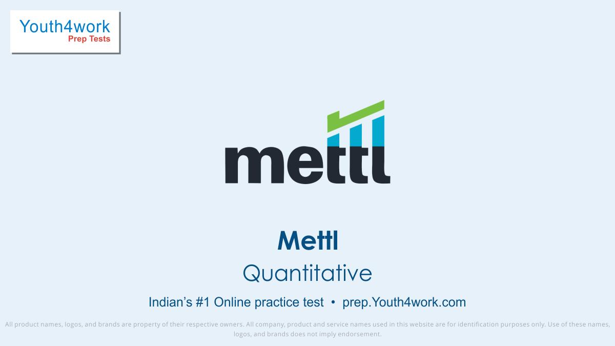 Mettl, Mettl mock test, recruitment test, Mettl assessment, Mettl sample papers, Mettl previous year papers, practice test, online test, mock test, Mettl careers, Mettl questions, Mettl exam prep, Quantitative test