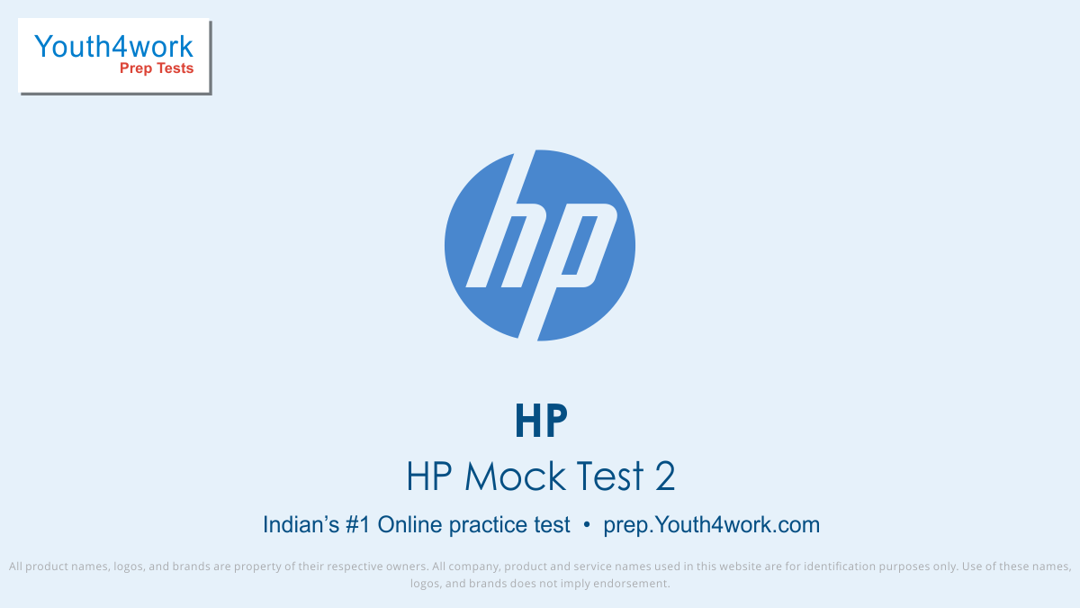 HP Mock Test 2, HP, HP placement papers, hp placement exam pattern, hp sample paper, hp interview questions, test, HP jobs, HP Mock Test Series, HP Free Online Test, HP Practice Test, HP syllabus, HP placement eligibility criteria