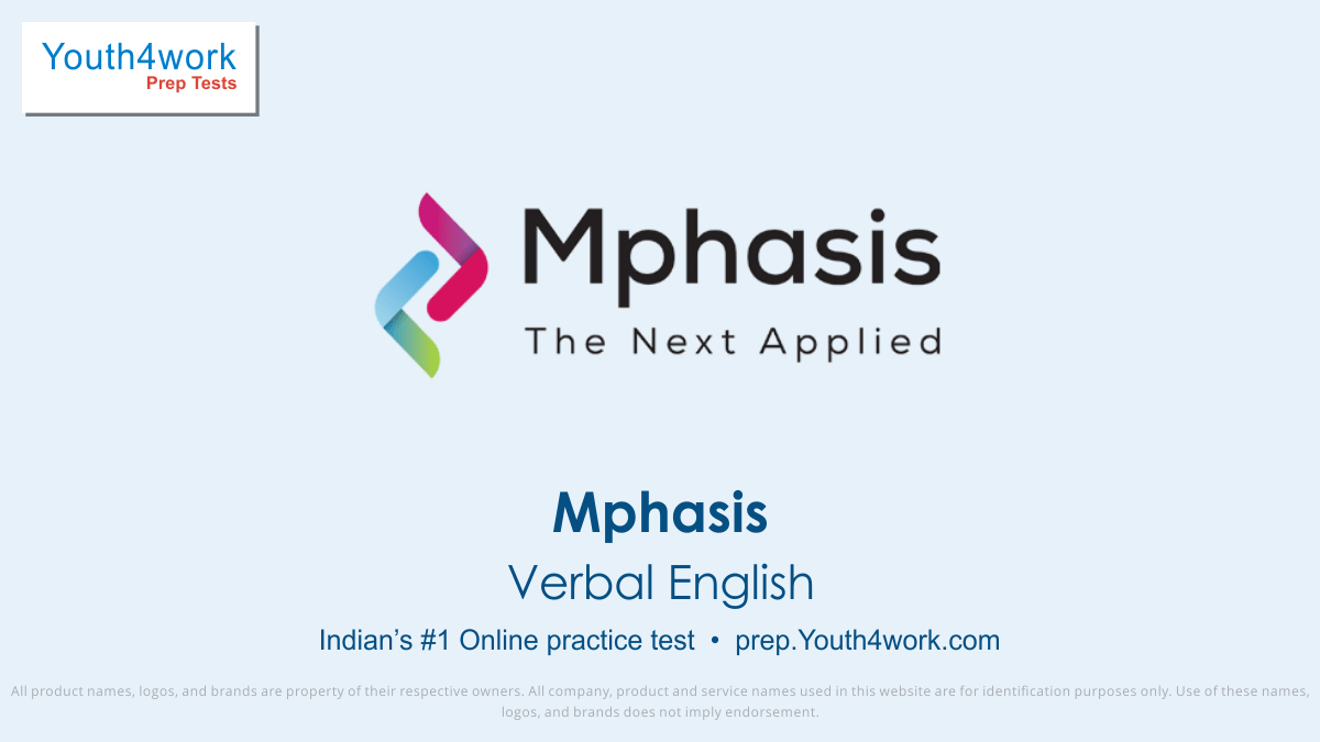 Verbal English, Mphasis, mphasis aptitude questions, mphasis hiring, mphasis sample paper, mphasis previous year question paper, mphasis test pattern, phasis written test, mphasis mock test series, mphasis online test