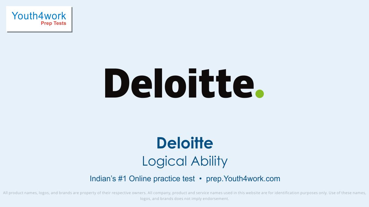 Deloitte, Deloitte india, deloitte india careers, Deloitte company, Deloitte consulting, Deloitte employee, Deloitte test, Deloitte preparation, Deloitte important topics, Deloitte jobs, Deloitte interview questions, Deloitte placements, logical ability test