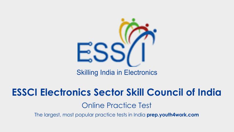 ESSCI, NSDC, National Skill Development Corporation, Skill India, ESSCI mock test, ESSCI online test, ESSCI practice paper, ESSCI, ESSCI previous year paper, ESSCI test series, Electronics Sector Skill Council Mock Test