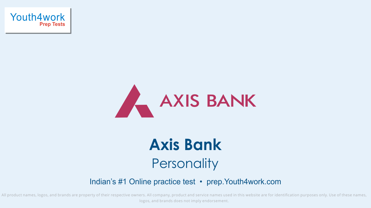 AXIS, AXIS Bank jobs, AXIS bank preparation, axis bank vacancy, axis bank recruitment, axis bank online test, axis bank free test, axis bank Question paper, axis bank model test paper, axis bank free preparation, prepare for bank jobs, axis bank interview questions, personality test papers