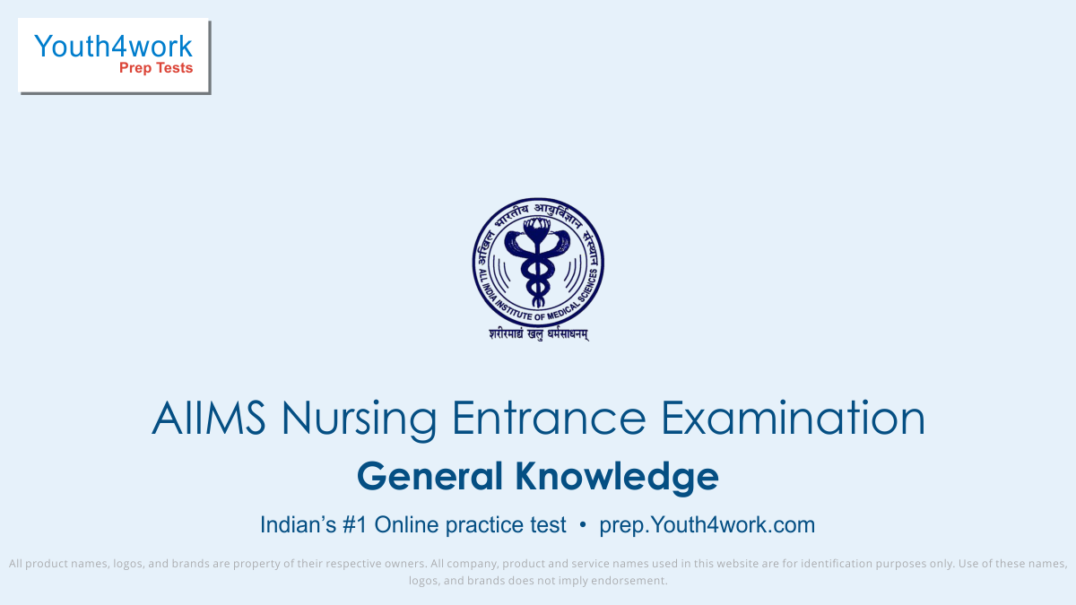 General Knowledge AIIMS Nursing Entrance Examination, gk questions with answers, latest gk, aiims online mock test series, free online preparations for aiims gk, All India Institute of Medical Sciences, AIIMS Medical Test, aiims online test, aiims sample papers, aiims question bank, aiims mock test