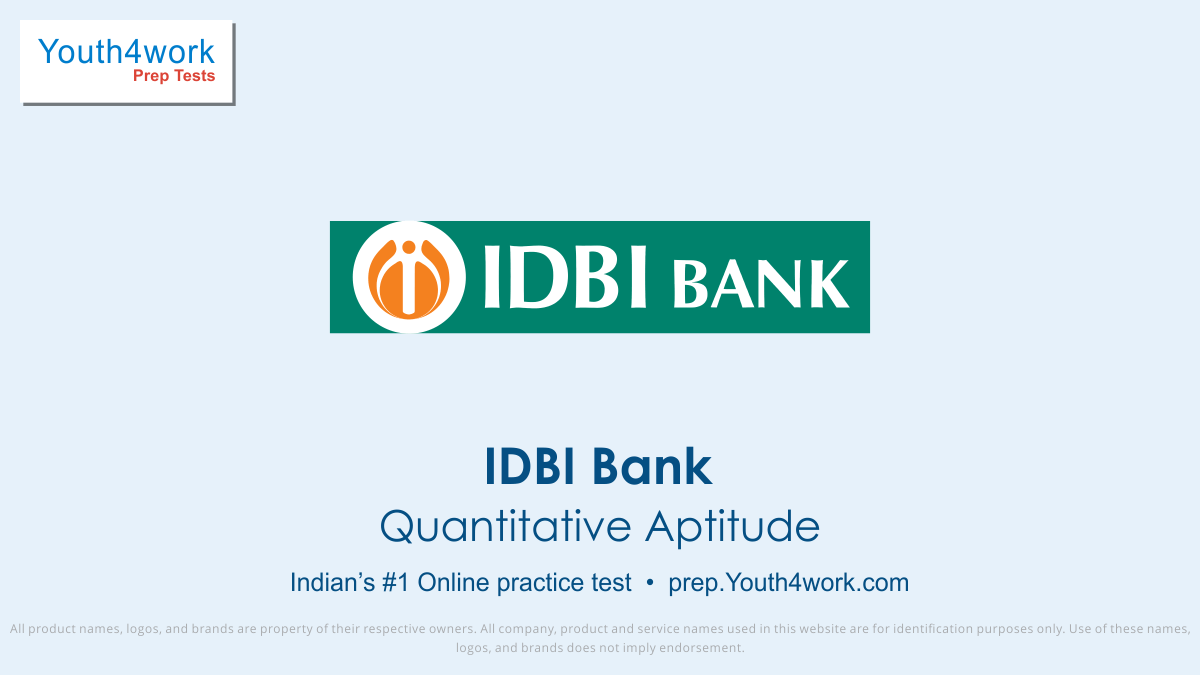 IDBI BANK, IDBI bank jobs, IDBI bank vacancy, IDBI recruitment, IDBI question paper, IDBI exam pattern, IDBI vacancy, IDBI online test, IDBI preparation test, Bank Interview Questions Answers, Bank Exam Online, IDBI Exam, Quantitative aptitude test series