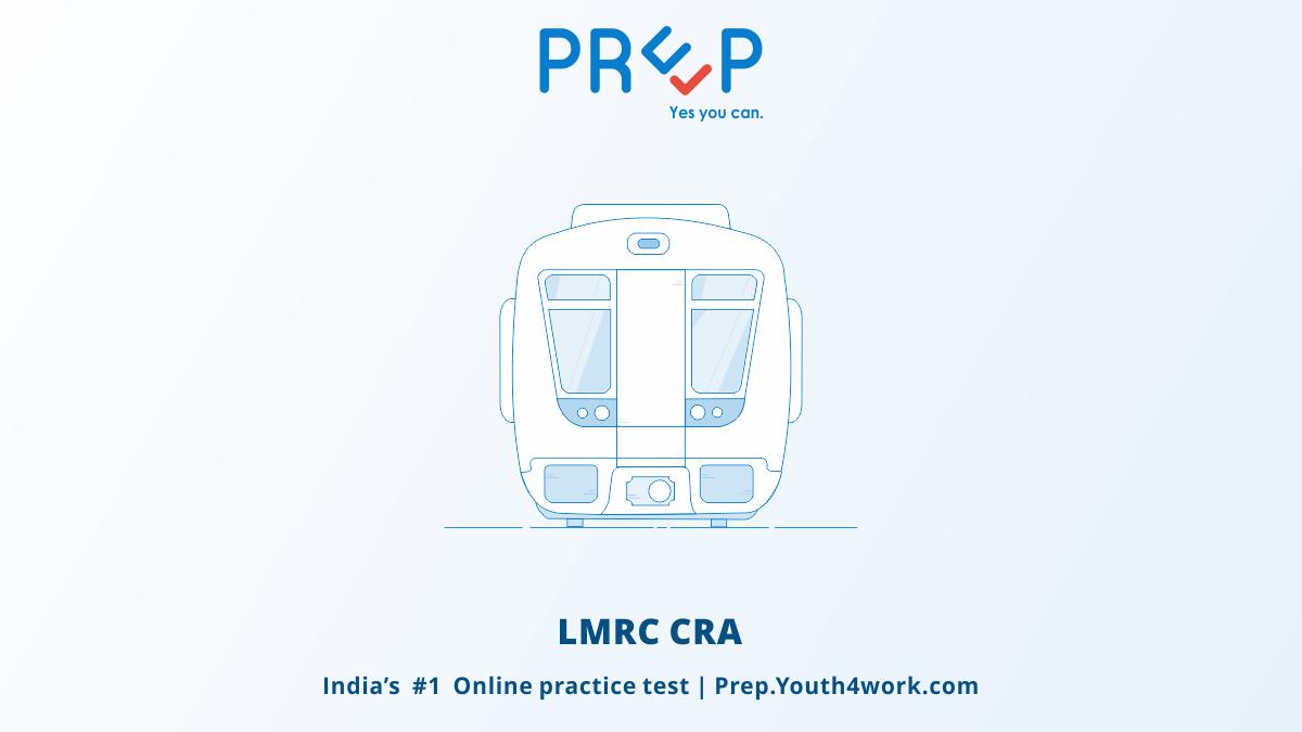 LMRC CRA, Lucknow metro Recruitment, LMRC Entrance test, LMRC Entrance exam, Lucknow Entrance test, lucknow metro train job, lucknow metro vacancy, previous year paper, LMRC Recruitment, lmrc cra preparations, lmrc cra mock test series, lmrc cra practice tests