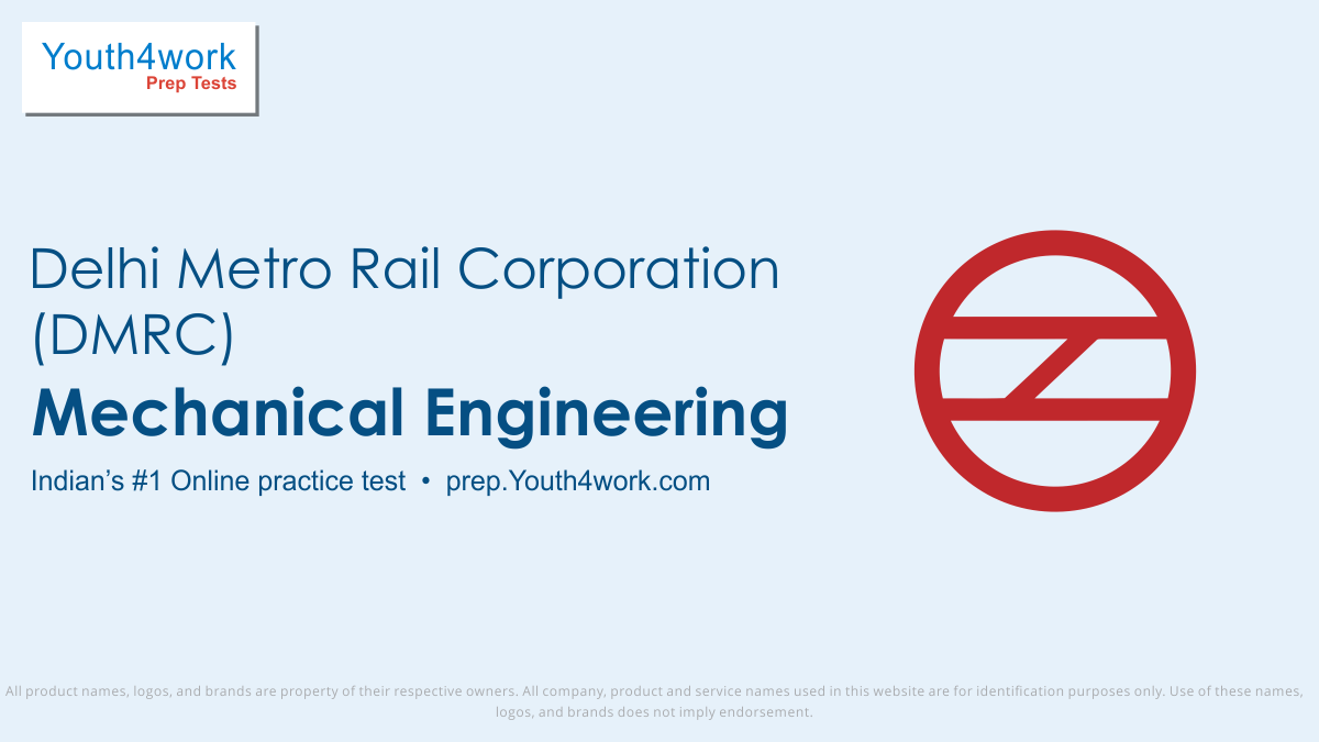 mechanical engi preparations dmrc, mech practice test for delhi metro, mech tech mock test, mechanical part for preparations, mech practice test, dmrc previous year papers, sample papers, dmrc recruitment, model test papers, dmrc mcq for mechanical section