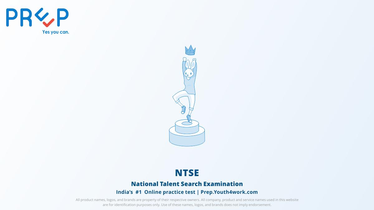 National talent search exam, NTSE, NTSE eligibility, NTSE exam, NTSE entrence exam, NTSE pattern, NTSE preparation, NTSE online exam, preparation for NTSE, NTSE mock test, NTSE exam pattern