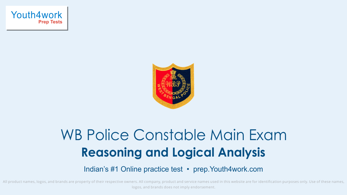Reasoning and Logical Analysis mcqs, WB Police Constable Written Exam, WBP Constable Main Exam, wb police constable recruitment, west bengal police constable recruitment, wbp online practice test series, west bengal police