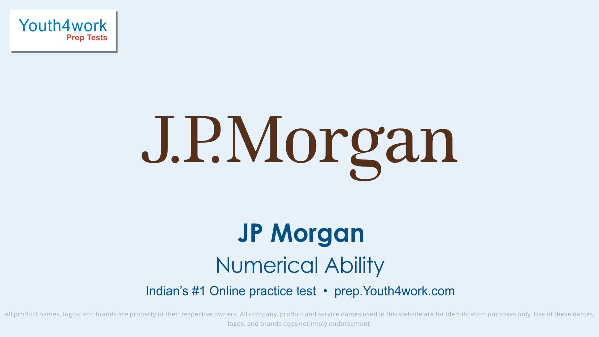 JP Morgan, JP Morgan Mock Test, JP Morgan Free Online Test , JP Morgan Practice Test, Important Questions, Sample Papers, JP Morgan placement paper, jp morgan aptitude test, jp morgan career, jp morgan india,