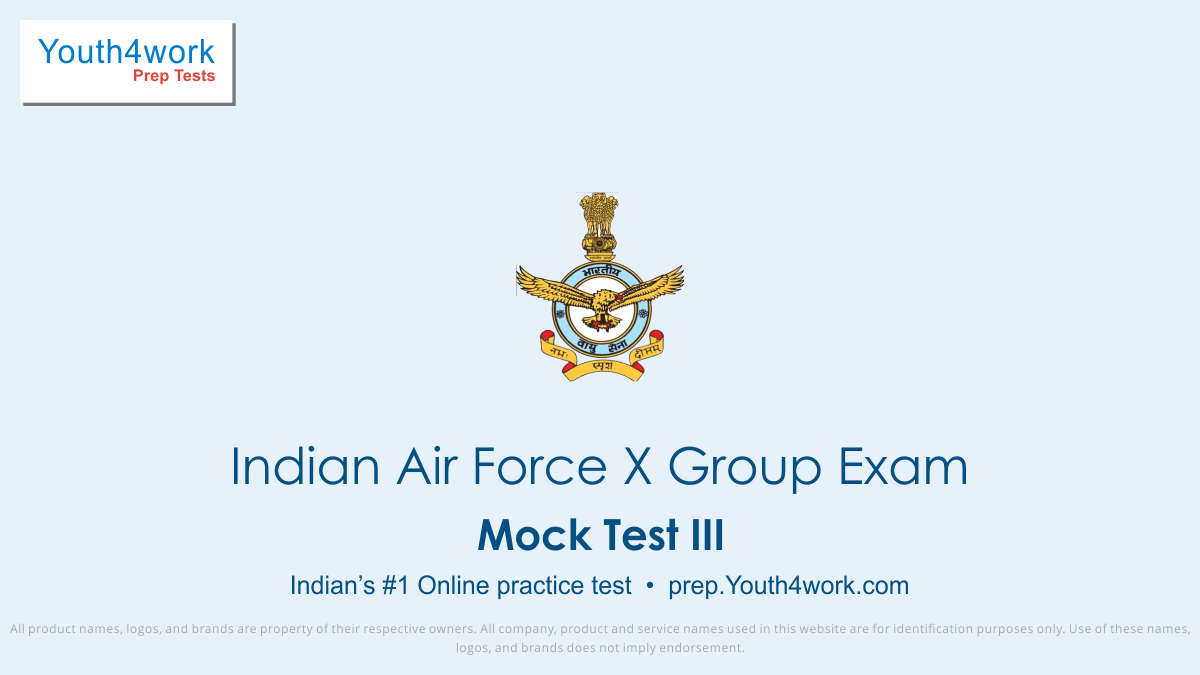 Indian Air Force X Group, air force group X, test paper, online test, mock test, exam pattern, air force jobs, Indian air force X group syllabus, Indian air force group X, Indian air force group X question paper, Indian air force X group mock test, Indian air force X group online test