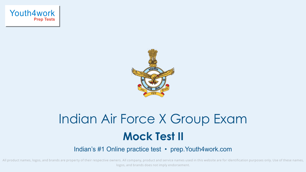 Indian Air Force X Group, air force group X, test paper, online test, mock test, exam pattern, air force jobs, Indian air force X group syllabus, Indian air force group X, Indian air force group X question paper, Indian air force X group mock test, Indian air force X group online test, Indian air fo