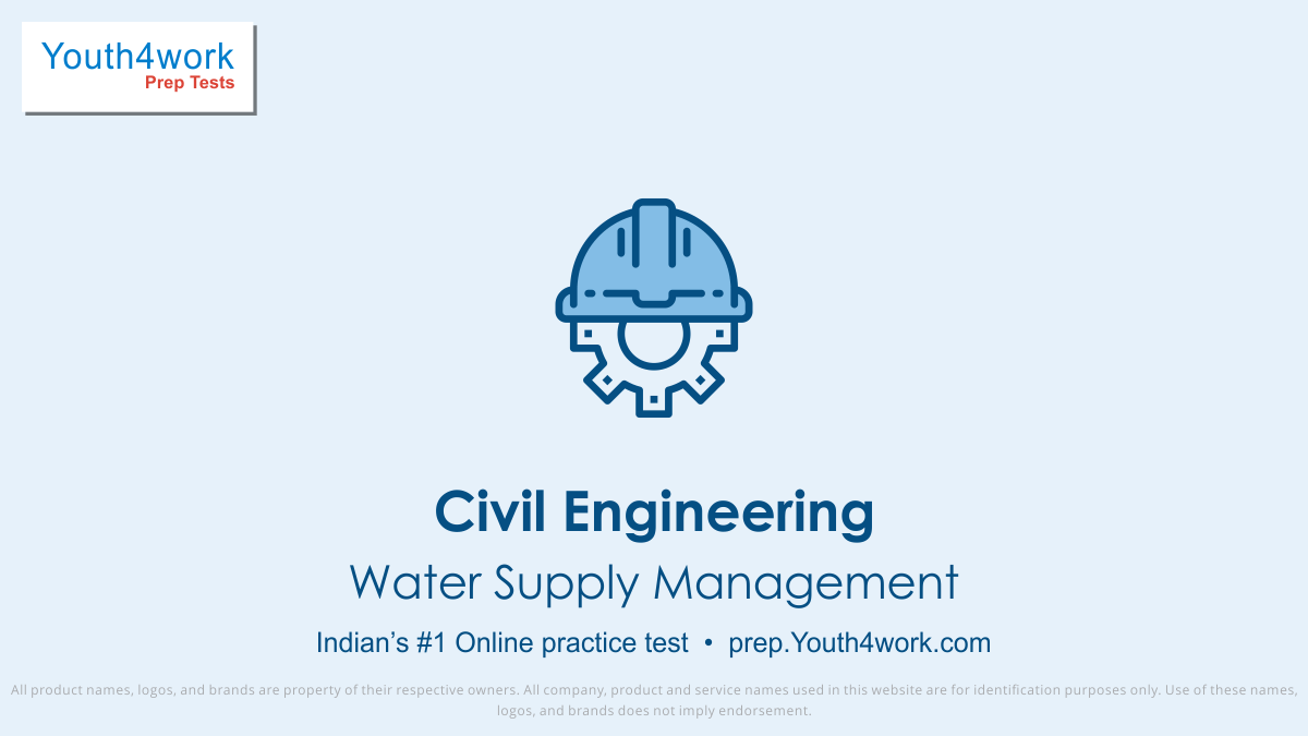 Civil Engineering, Water Supply Management important questions, Water Supply Management practice papers, Water Supply Management model test papers, free Water Supply Management mock test, Water Supply Management online test series, Water Supply Management notes