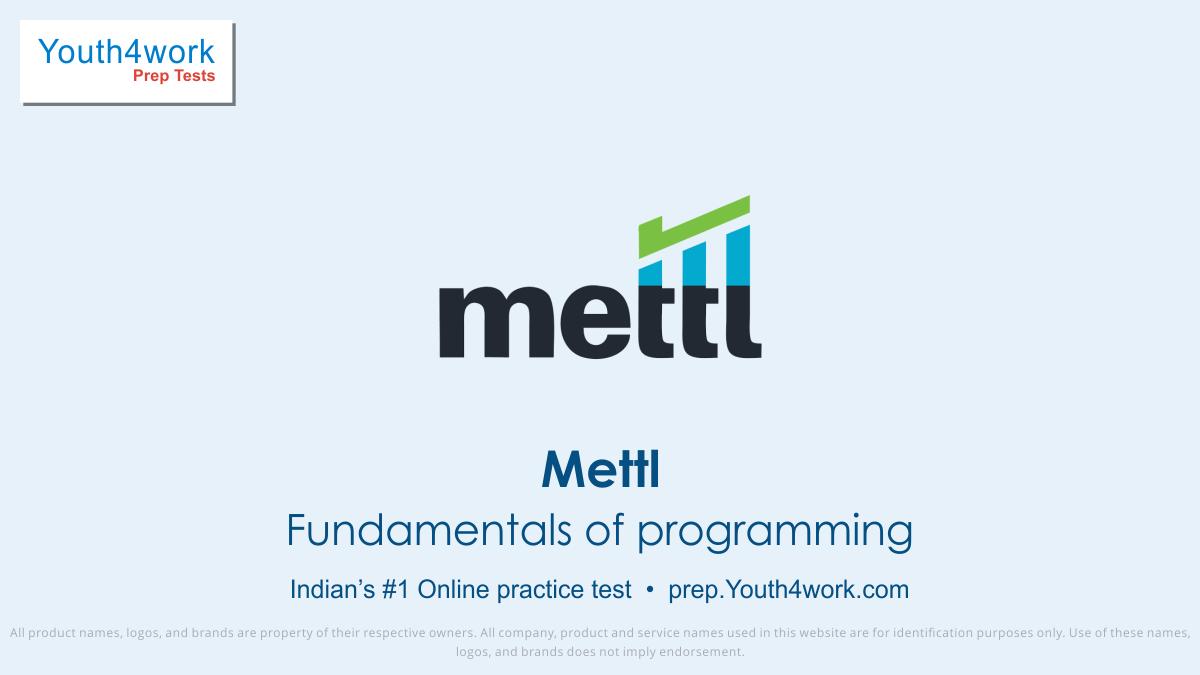Mettl, Mettl mock test, recruitment test, Mettl assessment, Mettl sample papers, Mettl previous year papers, practice test, online test, mock test, Mettl careers, Mettl questions, Mettl exam prep, fundamental of programming test