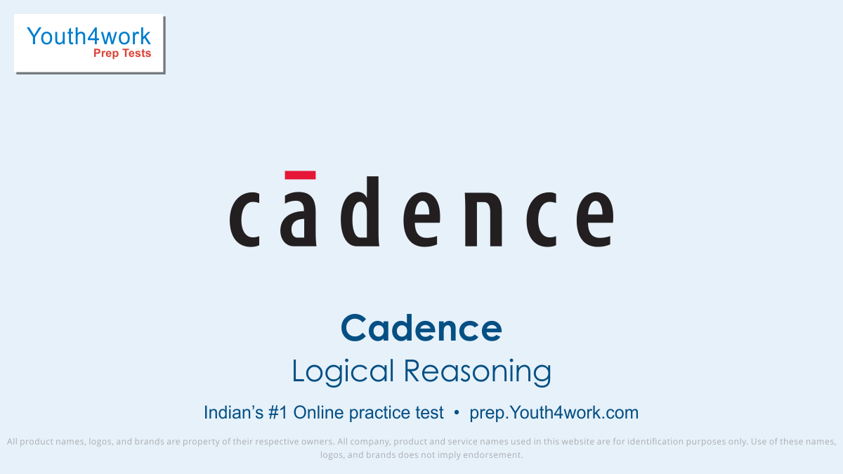 Cadence exam, cadence test pattern, CADENCE, cadence company, cadence careers, cadence employees, cadence job, cadence recruitment, cadence placement, cadence preparation, cadence mock test, cadence online test, cadence free test, cadence logical reasoning test series
