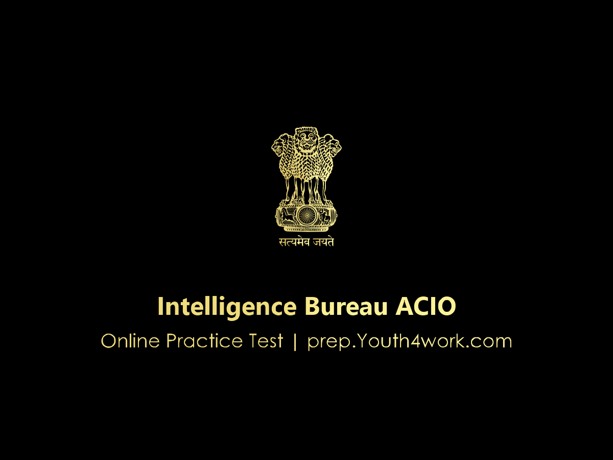 Intelligence Bureau ACIO, IB ACIO mock test, intelligence bureau recruitment, government job preparation, IB ACIO, IB Free online test, IB Free mock test Series, practice paper, exam paper, IB ACIO Exam Pattern, IB ACIO Exam latest Syllabus, IB ACIO Exam, IB ACIO Exam Eligibility Criteria