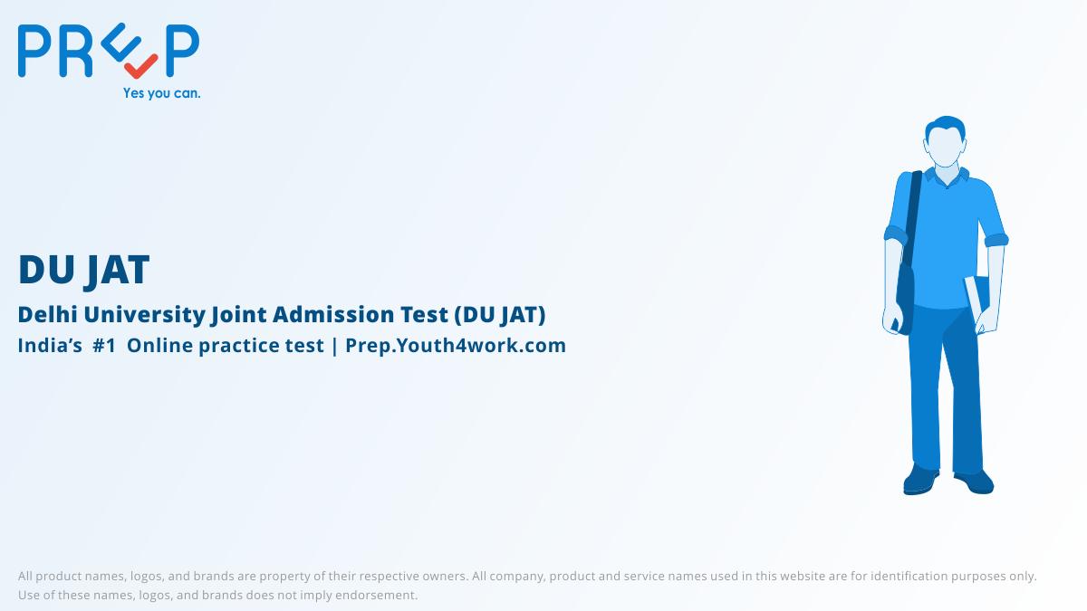 DU JAT, joint admission test, delhi university entrance, eligibility, mock test, previous year papers download, notification, application form, online test, practice test