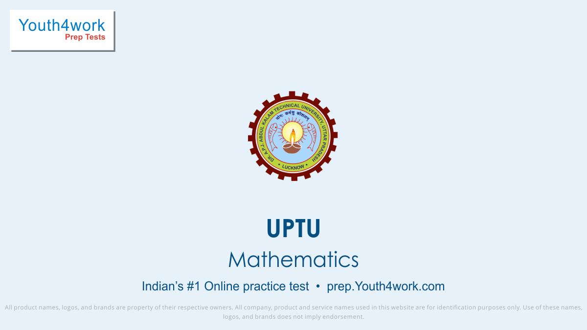 UPTU, Engineering, Exam Papers, UPTU free mock test series, UPTU mock test for engineering preparations, online preparations for UPTU, Last Year Questions, UPTU Sample Papers, UPTU Free Online Practice Test, Practice Papers, Preparation Test