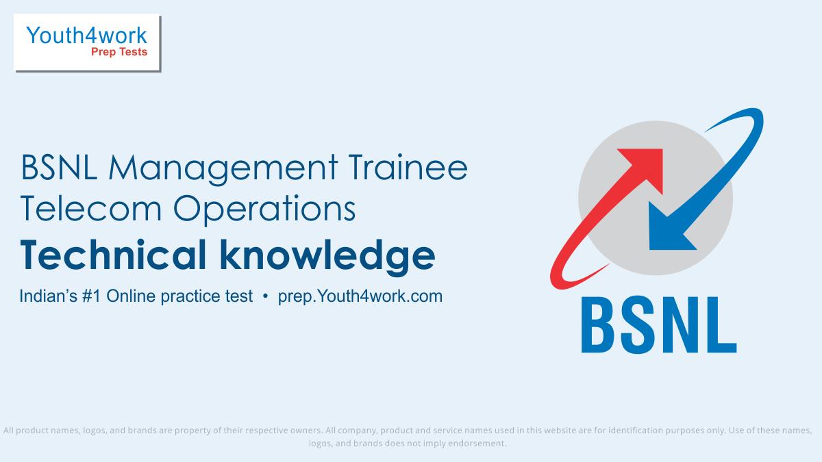 bsnl recruitment exam, bsnl recruitment, bsnl question paper, bsnl recruitment for engineers, bsnl management trainee sample papers, Technical knowledge test series