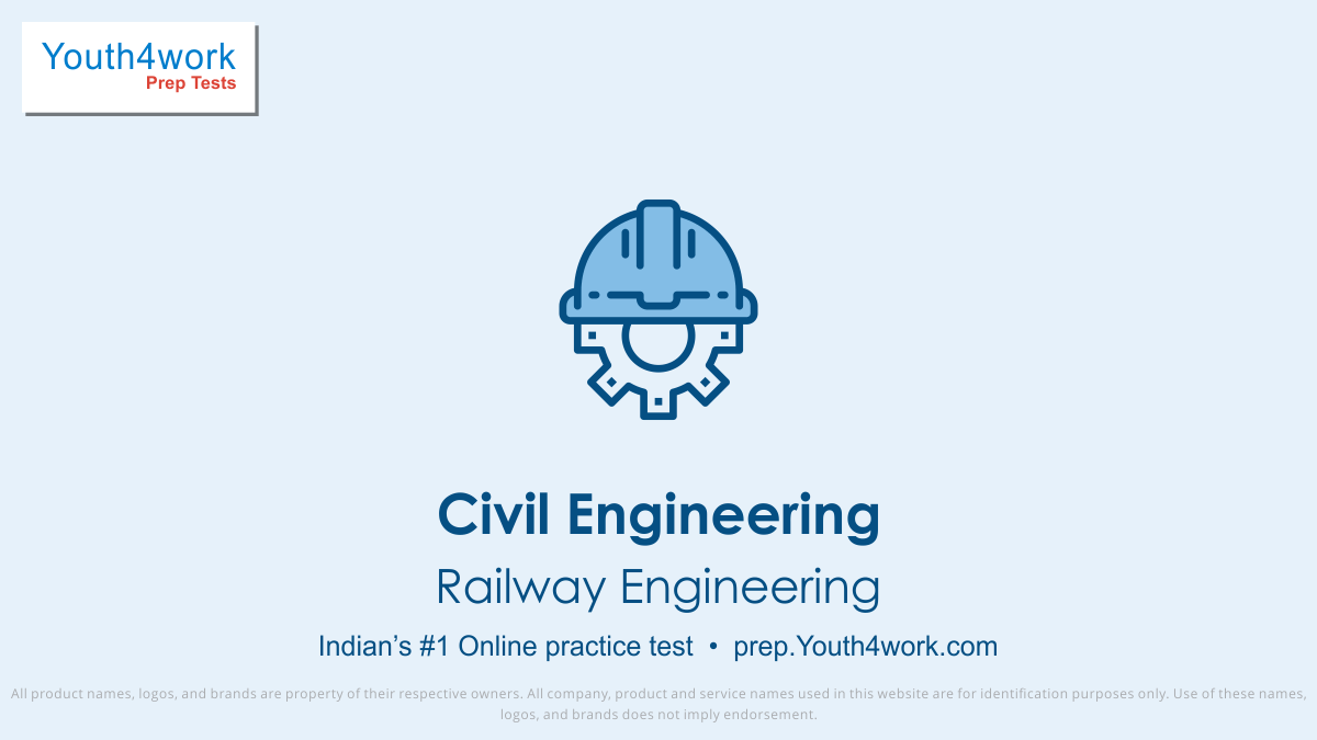 Railway Engineering important questions, Railway Engineering practice papers, Railway Engineering model test papers, free Railway Engineering mock test, Railway Engineering online test series, Railway Engineering notes