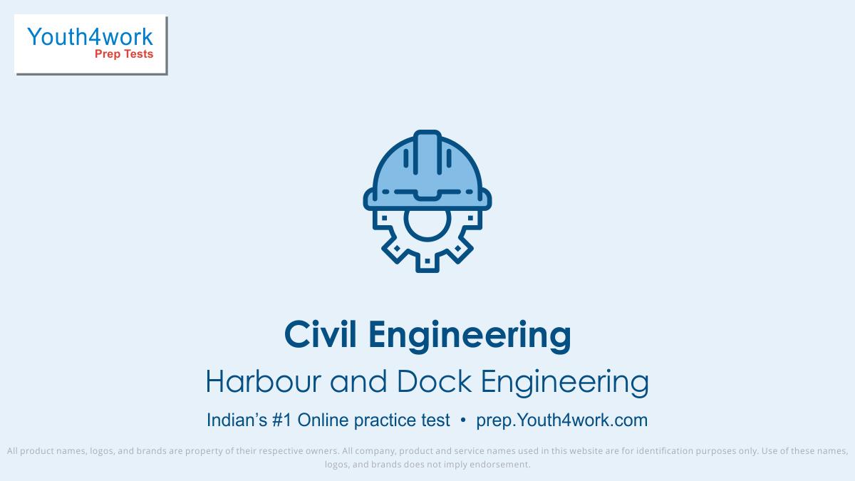 Dock Engineering important questions, Dock Engineering practice papers, Dock Engineering model test papers, free Dock Engineering mock test, Dock Engineering online test series, Dock Engineering notes