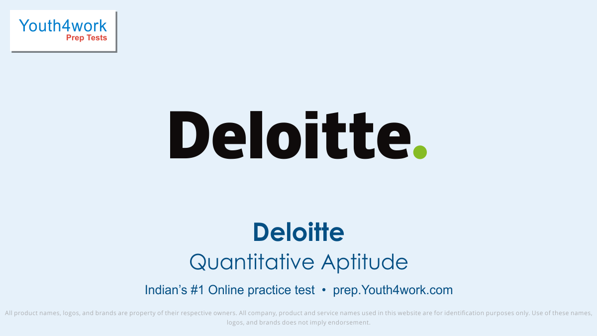 Deloitte, Deloitte India, Deloitte India careers, Deloitte company, Deloitte consulting, Deloitte employee, Deloitte test, Deloitte preparation, Deloitte important topics, Deloitte jobs, Deloitte interview questions, Deloitte placements, Quantitative aptitude test