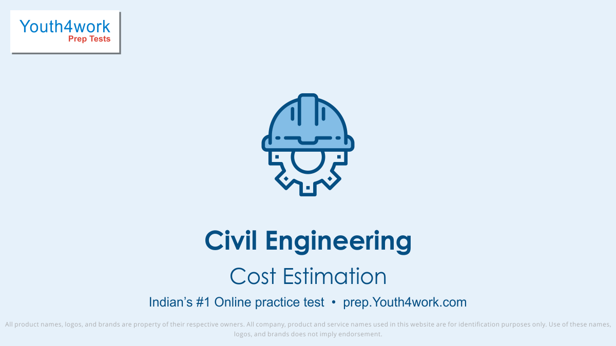 Civil Engineering, Cost EstimationCost Estimation important questions, Cost Estimation practice papers, Cost Estimation model test papers, free Civil Engineering mock test, mock test, test, sample, paper, solve Civil Engineering questions, free online test