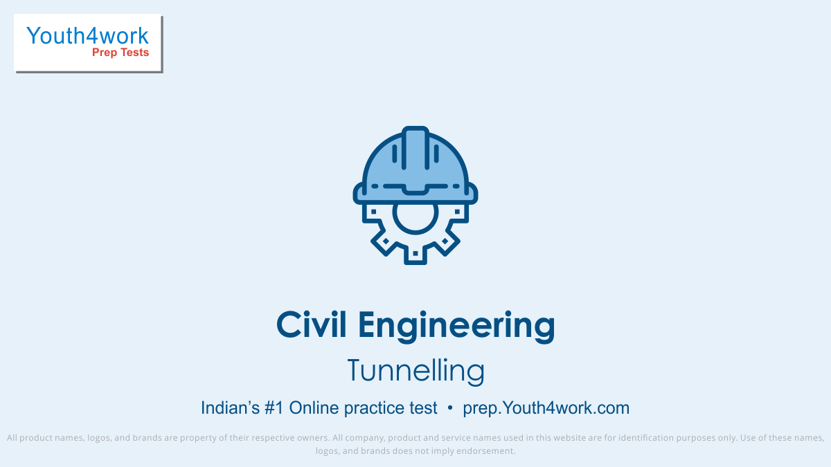 Civil Engineering Tunneling important questions, Tunnelling practice papers, Tunnelling model test papers, free Tunnelling mock test, Tunnelling online test series, Tunnelling notes, Civil Engineering