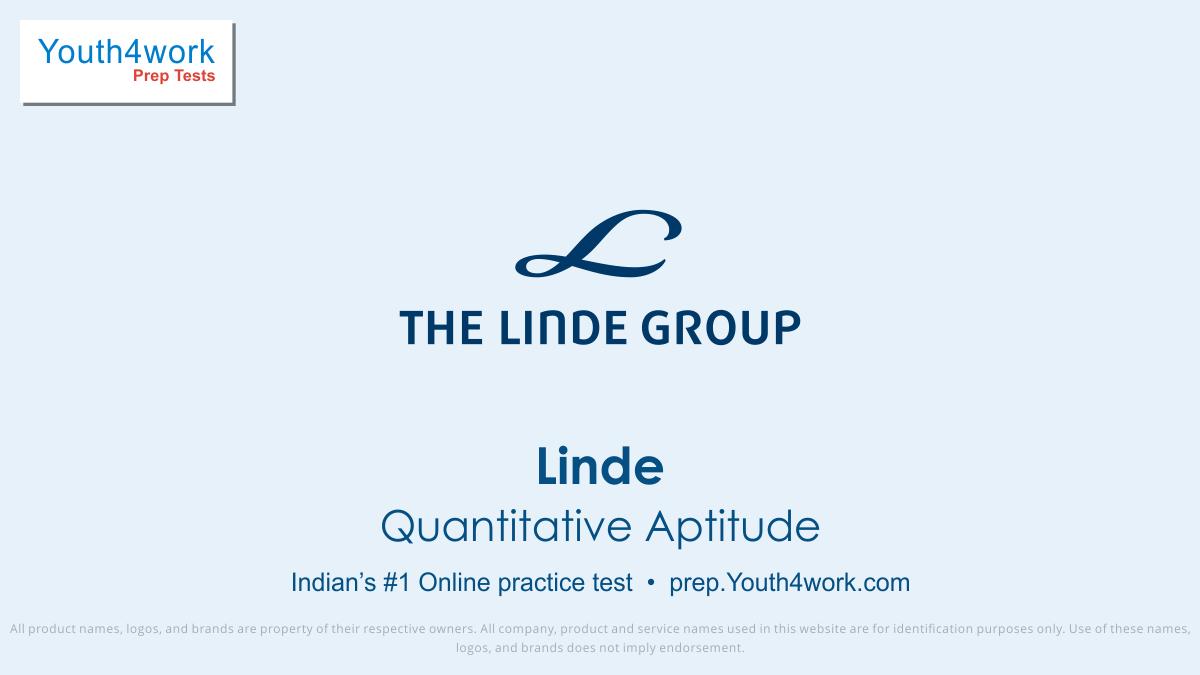 Quantitative Aptitude test series, LINDE, LINDE online test, LINDE Recruitment, LINDE company, LINDE Exam, LINDE Practice test, LINDE interview questions, LINDE Practice test, LINDE paper pattern, Linde Exam