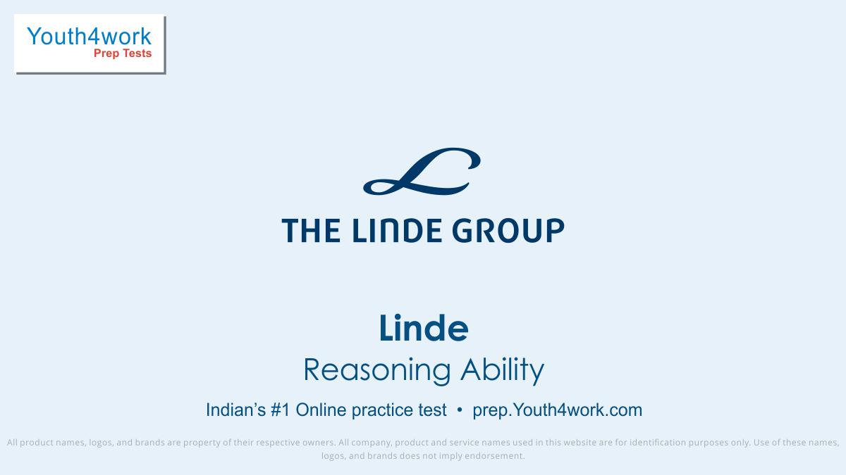 Reasoning Ability, Linda India pvt. ltd., LINDE, LINDE online test, LINDE Recruitment, LINDE company, LINDE Exam, LINDE Practice test, LINDE interview questions, LINDE Practice test, LINDE paper pattern, Linde Exam