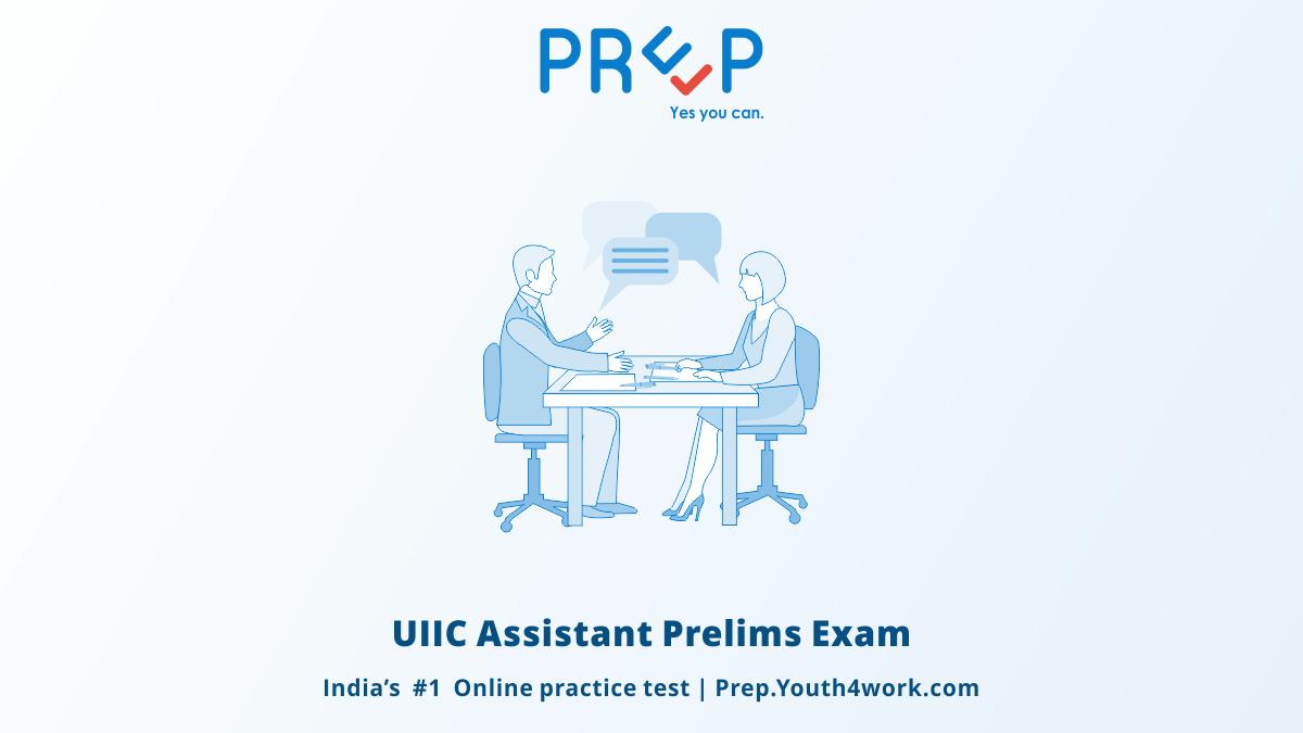 UIIC Assistant Prelims Exam, United India Insurance Careers, United India Insurance company career, united India insurance recruitment, uiic jobs, uiic assistant test series, prelims mock test