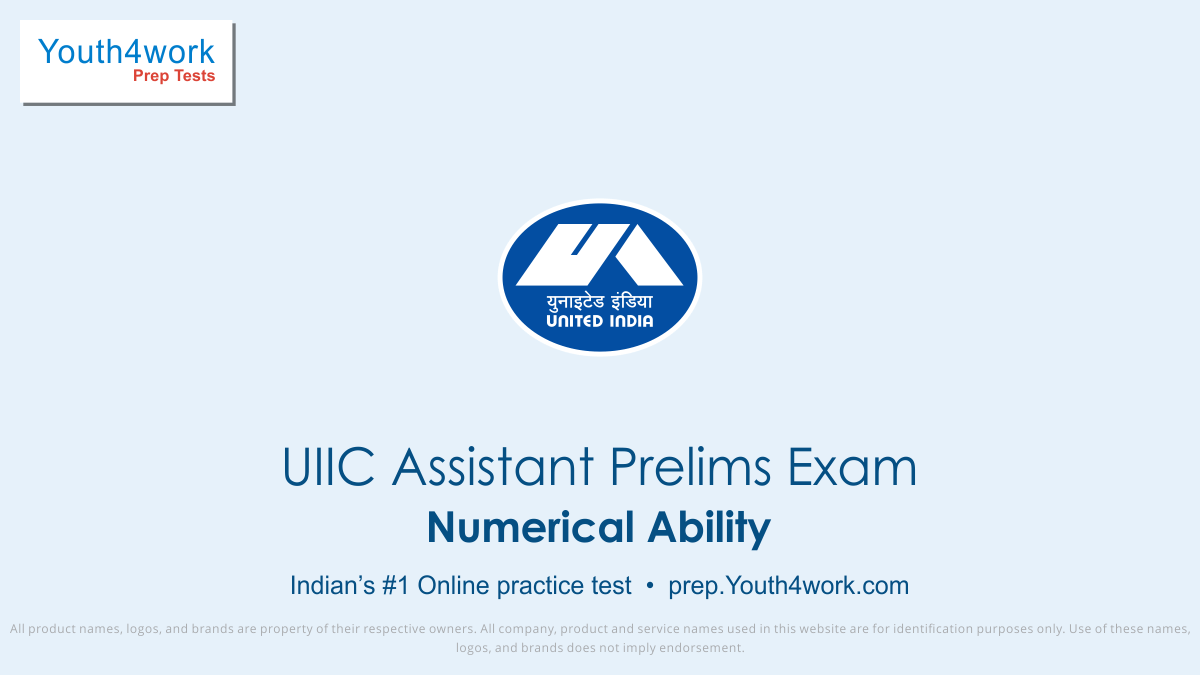 UIIC Assistant Prelims Exam, United India Insurance Careers, United India Insurance company career, united India insurance recruitment, uiic jobs, uiic assistant test series, prelims mock test, Numerical Ability test