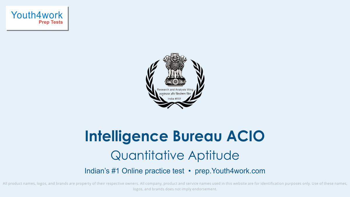 Quantitative aptitude, IB ACIO mock test, intelligence bureau recruitment 2018, intelligence bureau recruitment, Asst. central intelligence bureau, government job preparation, IB ACIO, online test, mock test, practice paper, exam paper