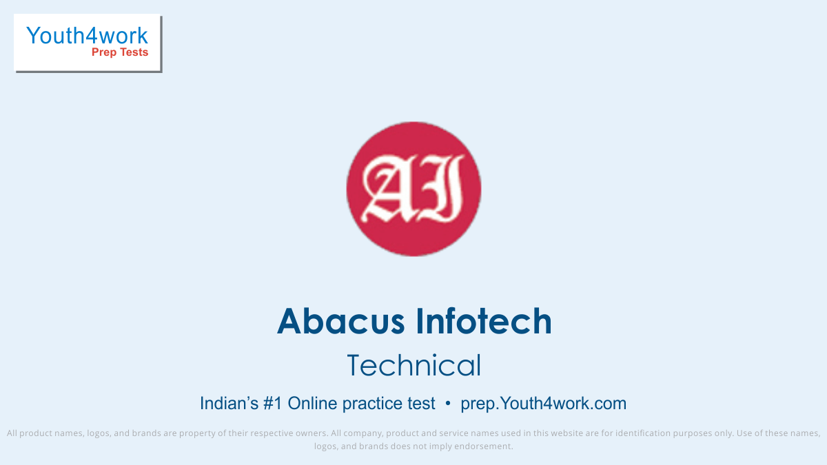 abacus infotech careers, abacus infotech technical mock test, Abacus Infotech, technical round preparations for Abacus Infotech, practice test for technical paper, Abacus Infotech recruitment technical test, solve Abacus Infotech technical test, career test, Abacus Infotech technical test