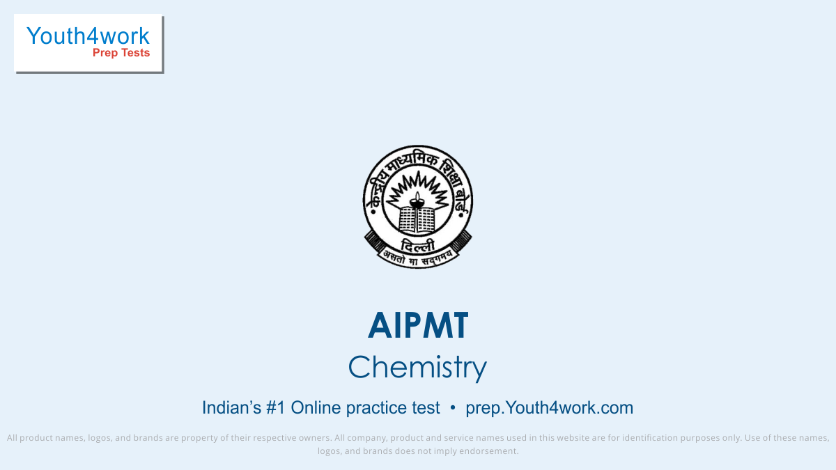 chemistry questions with answers, chemistry mock test for aipmt, aipmt online mock test, chemistry preparations for aipmt, aipmt, medical entrance exams, aipmt chemistry practice questions, aipmt sample papers, aipmt admission, aipmt syllabus, aipmt exam pattern