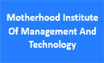 MIMT-Motherhood Institute Of Management And Technology