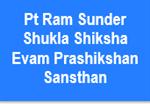 PRSSSEPS-Pt Ram Sunder Shukla Shiksha Evam Prashikshan Sansthan