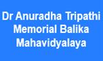 DATMBM-Dr Anuradha Tripathi Memorial Balika Mahavidyalaya