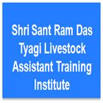 SSRDTLATI-Shri Sant Ram Das Tyagi Livestock Assistant Training Institute