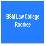 BSMLC-BSM Law College Roorkee