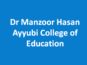 DMHACE-Dr Manzoor Hasan Ayyubi College of Education